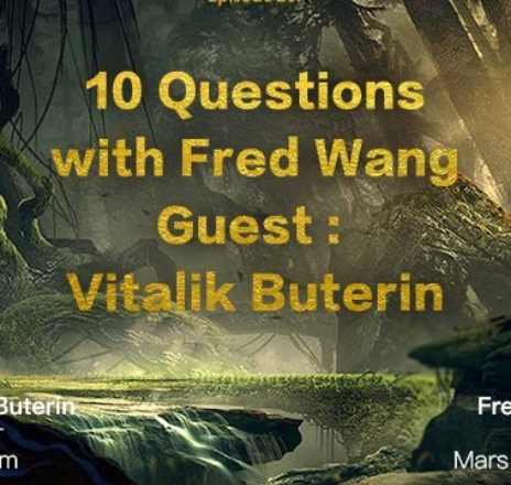 "Vitalik Buterin, founder of Ethereum joins Fred Wang of Mars Finance at ""10 Q with Fred Wang"""
